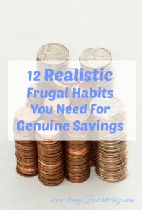 Some excellent tips that I can actually do!!! These really are realistic frugal habits I am going to start working on ASAP!! I am thrilled that they do not require so many financial sacrifices that life is no longer enjoyable or take so much of time and energy that I would be better off getting a second job. Repin this.