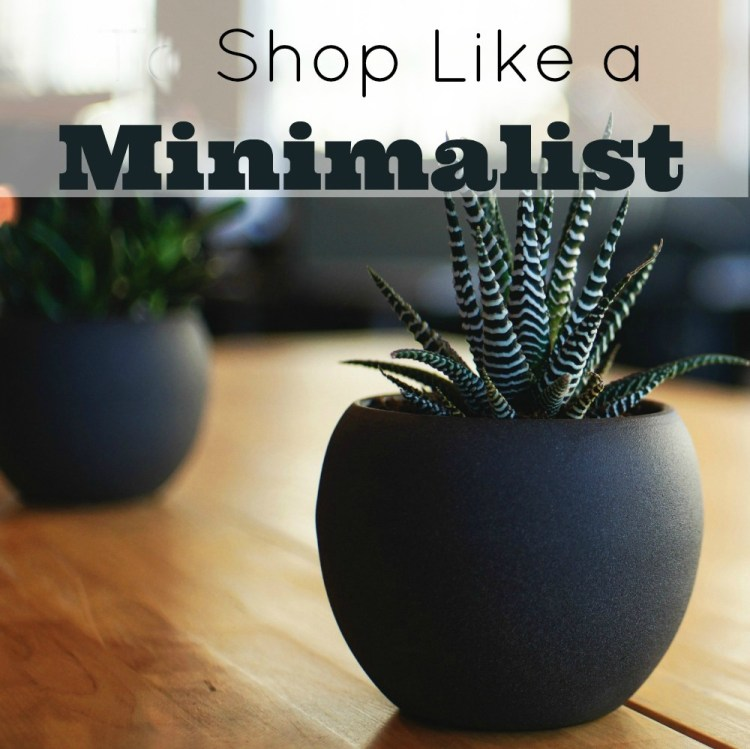 Shop like a minimalist