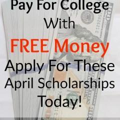 April Scholarship Opportunities