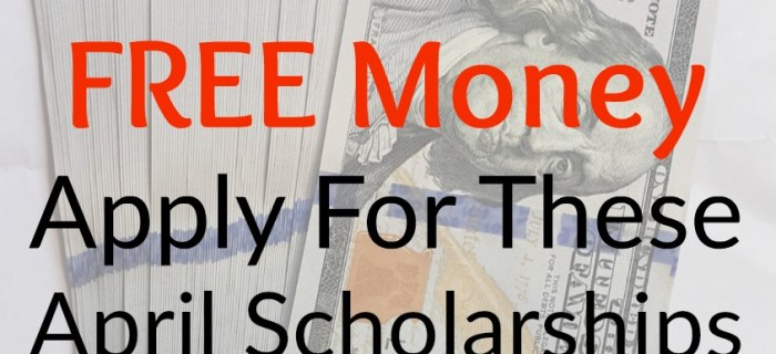 April Scholarship Opportunities