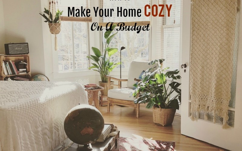How To Make Your Home Cozy On A Budget It S My Favorite Day
