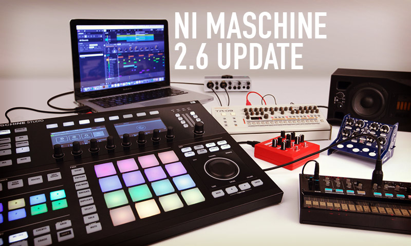 Maschine 2.6 Update - itsoundsfuture.com
