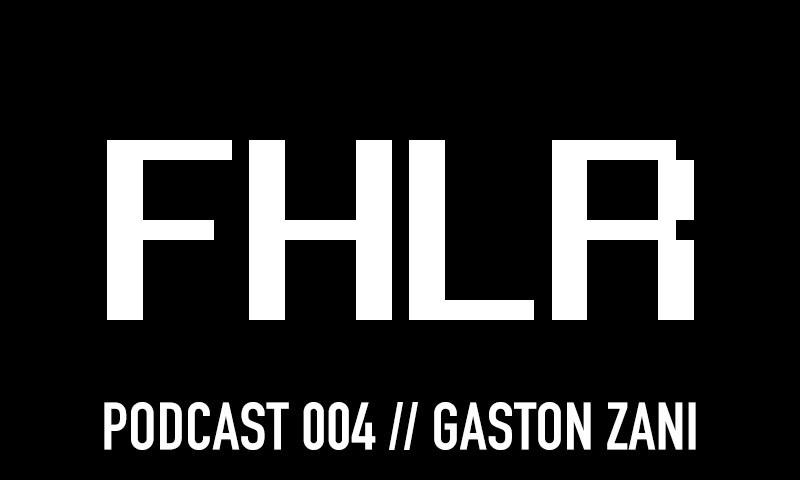 FHLR MUSIK Podcast #004 w/Gaston Zani - itsoundsfuture.com