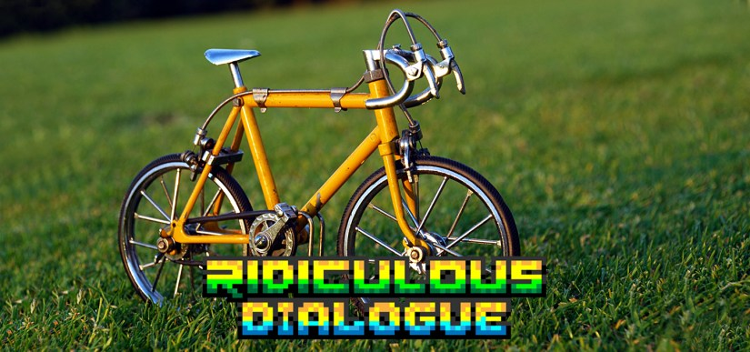 Ridiculous Dialogue 134 Featured