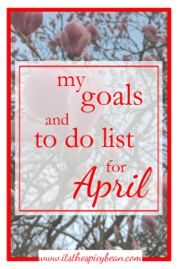 my goals and to do list in april