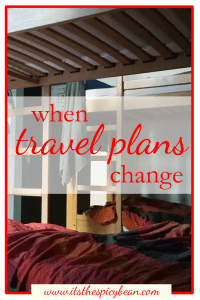 the spicy bean - when travel plans change - www.itsthespicybean.com