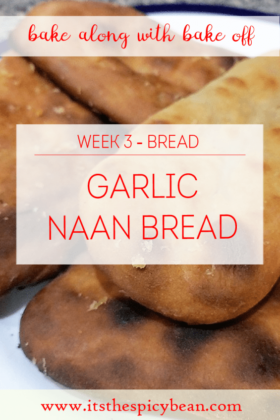 the spicy bean - pin image with background of naan breads and text: bake along with bake off week three: garlic naan bread