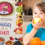 Sanatate ca la carte: Alimentatie sanatoasa pe intelesul copiilor