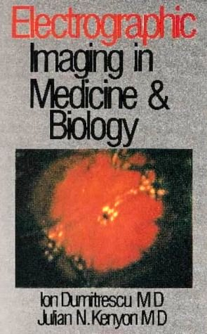 Electrographic Imaging in Medicine & Biology by Ion Dumitrescu