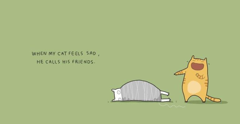 พอแมวฉันรู้สึกเศร้า เขาเรียกเพื่อนของเขามา