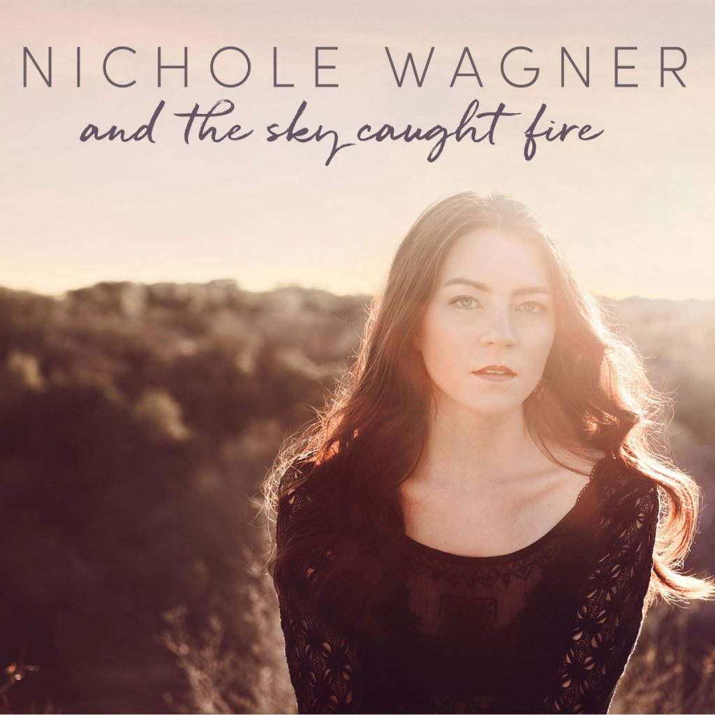 Nichole Wagner – And the Sky Caught Fire (2018) Album Review