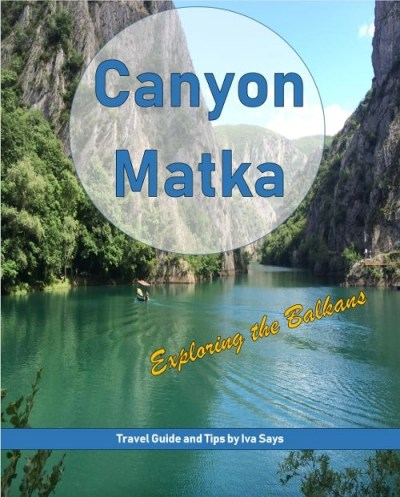 Canyon Matka - Exploring the Balkans - Travel Guide and Tips by Iva Says
