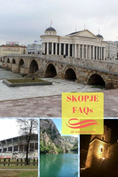Travel resources: frequently asked questions by travelers when visiting Skopje, Macedonia - Iva Says