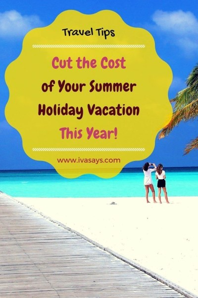 Cut The Cost Of Your Summer Holiday This Year
