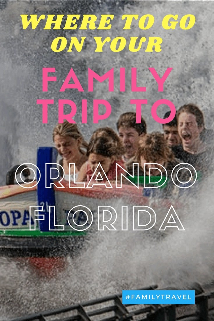 Family Trip to Orlando – Here's Where You Need to Go