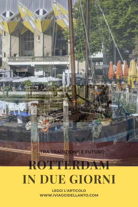 Rotterdam in due giorni: tra tradizione e futuro
