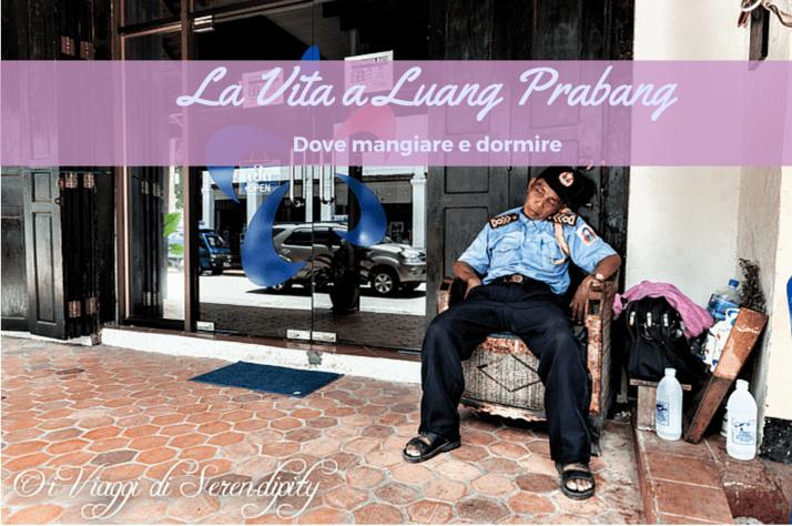 La vita a Luang Prabang, cosa mangiare e dove dormire