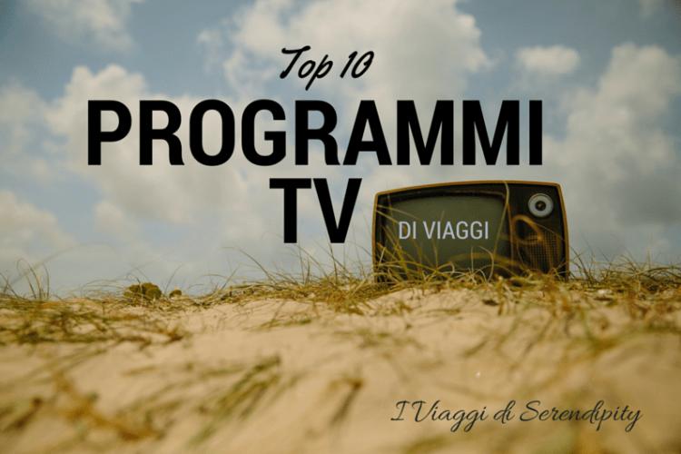 Top 10 Programmi Tv di Viaggi