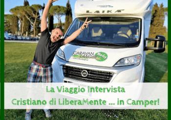 Intervista a Cristiano di LiberaMente … in Camper