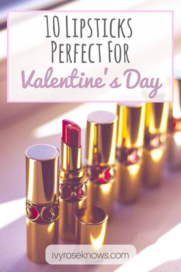 10 Lipsticks Perfect For Valentines Day Ivy Rose Knows