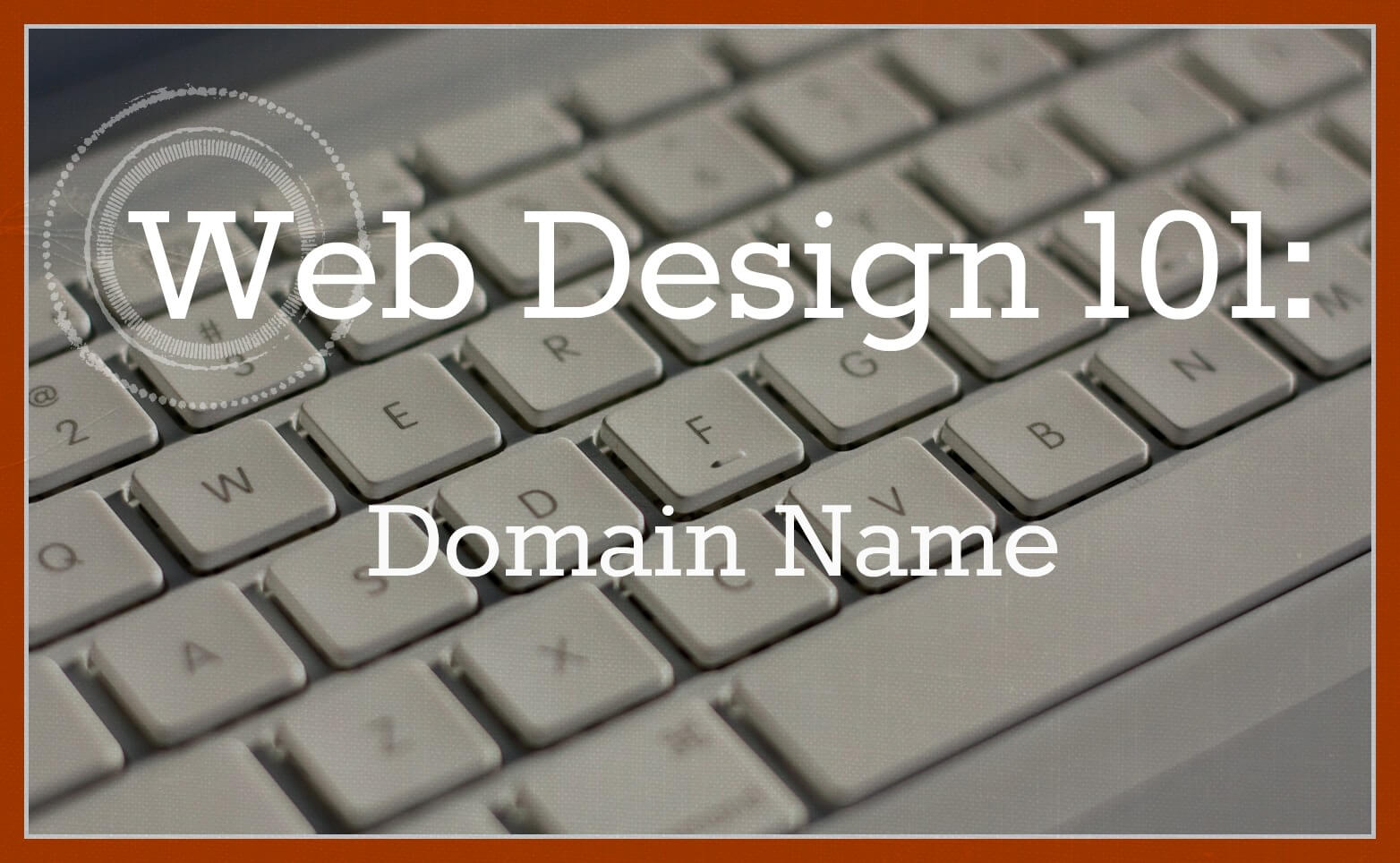Web Design 101 Domain Name  Clarity Creative Group