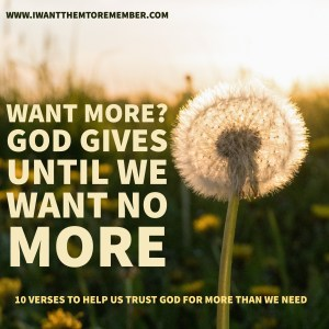 God gives when we want more