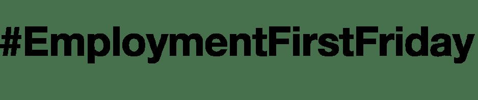 Employment First Friday