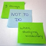 9 things not to do when studying vocabulary