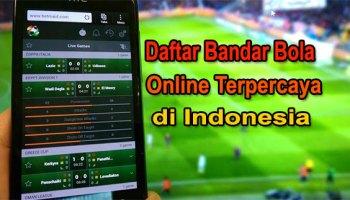 Daftar Bandar Bola Online Terpercaya di Indonesia