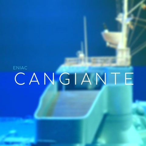 Eniac – Cangiante