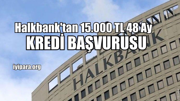 Halkbank'tan 15.000 TL 48 Ay %1.95 Faiz Oranıyla Kredi Başvurusu