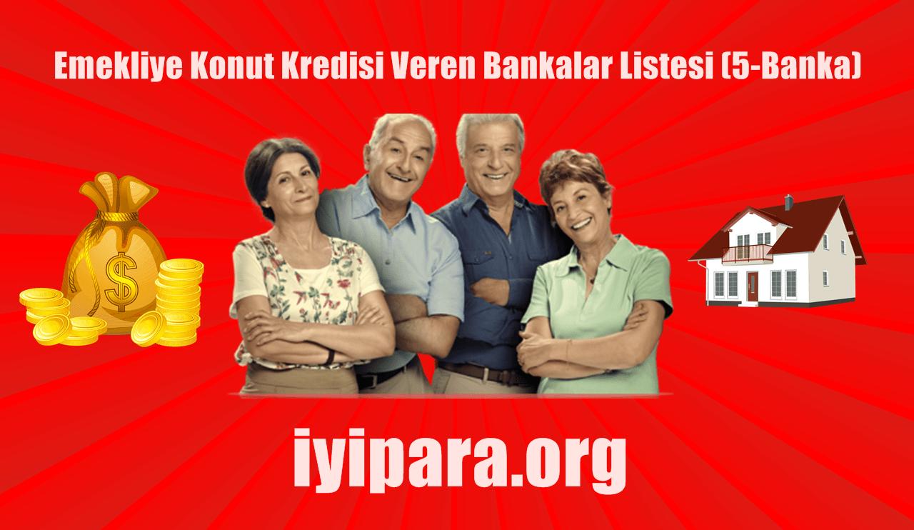 Emekliye Konut Kredisi Veren Bankalar Listesi (5-Banka)