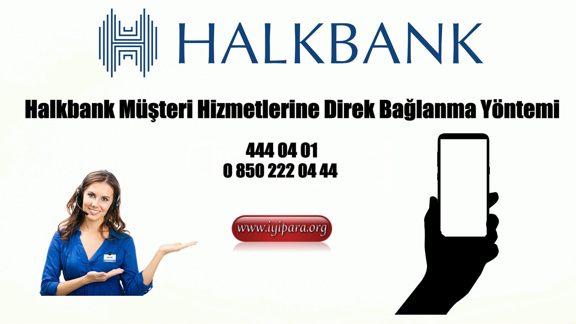 Halkbank Müşteri Hizmetlerine Direk Bağlanma Yöntemi