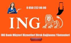 ING Bank Müşteri Hizmetleri Direk Bağlanma Yöntemleri