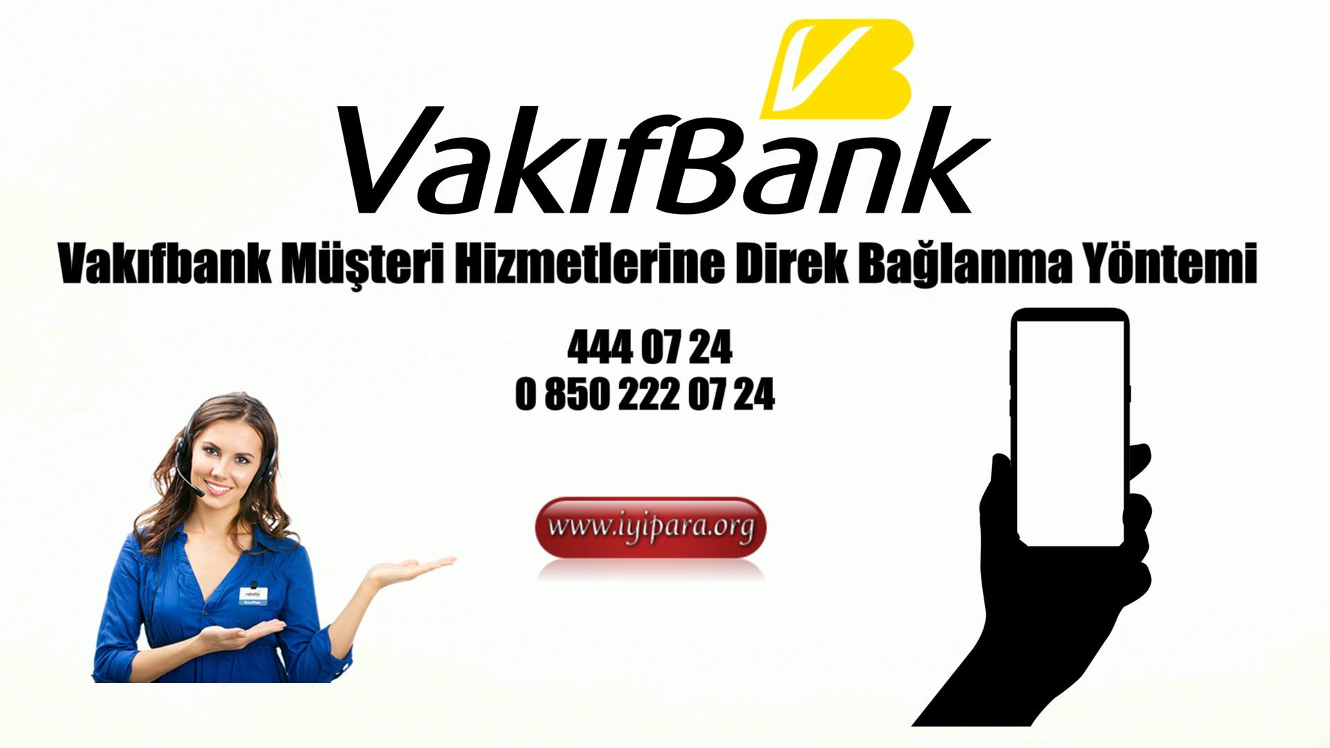 Vakıfbank Müşteri Hizmetlerine Direk Bağlanma Yöntemi