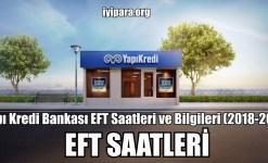 Yapı Kredi Bankası EFT Saatleri ve Bilgileri 2019