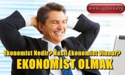 Ekonomist Nedir? Nasıl Ekonomist Olunur?