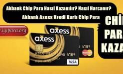 Akbank Chip Para Nasıl Kazanılır? Nasıl Harcanır?