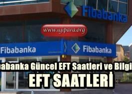 Fibabanka Güncel EFT Saatleri ve Bilgileri