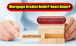Mortgage Kredisi Nedir? Nasıl Alınır?