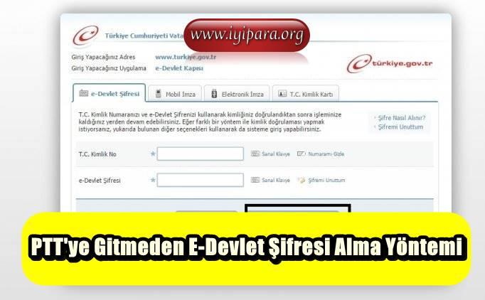 PTT'ye Gitmeden E-Devlet Şifresi Alma Yöntemi