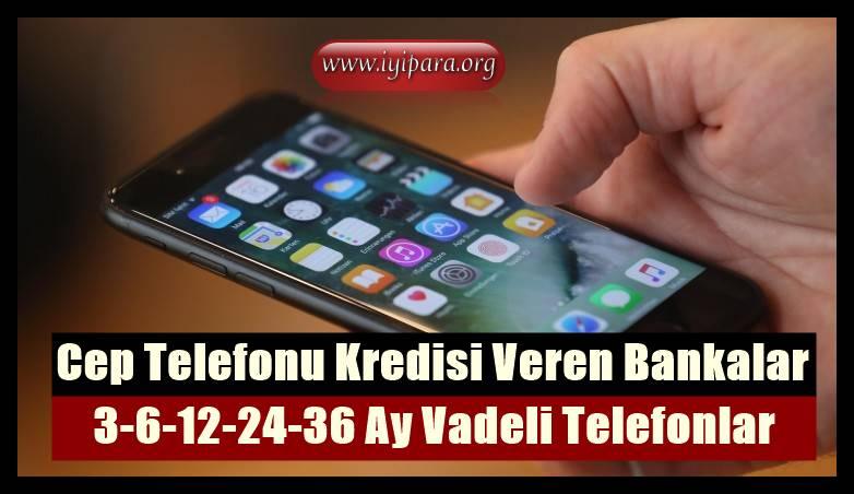 Cep Telefonu Kredisi Veren Bankalar