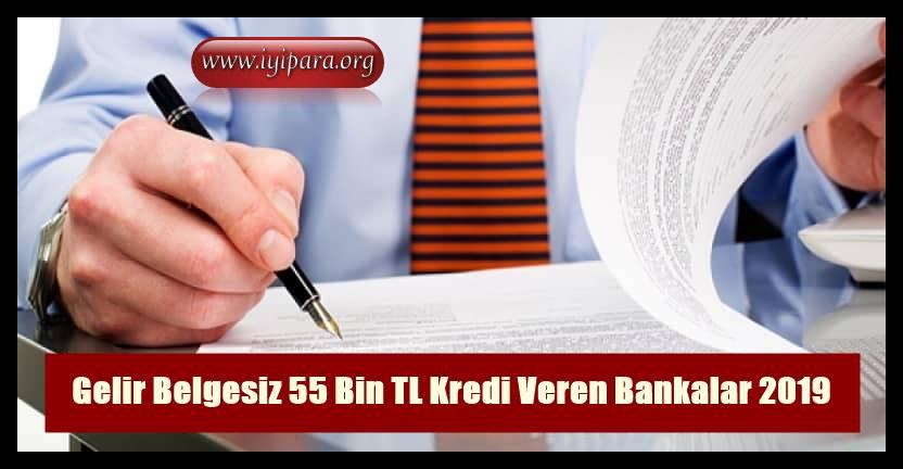 Gelir Belgesiz 55 Bin TL Kredi Veren Bankalar 2019