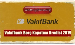 Vakıfbank Borç Kapatma Kredisi 2019