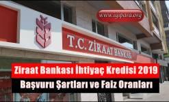 Ziraat Bankası İhtiyaç Kredisi 2019 (Başvuru-Faiz Oranları)