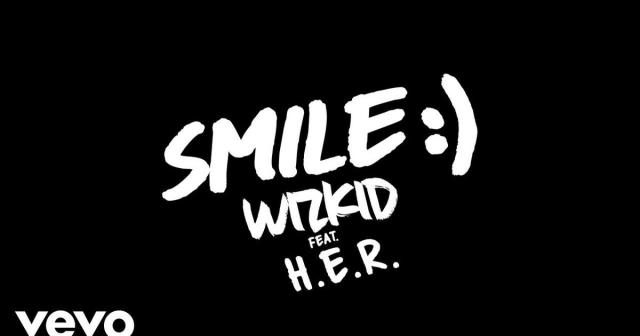 Wizkid features H.E.R on new single, 'Smile' [ARTICLE]