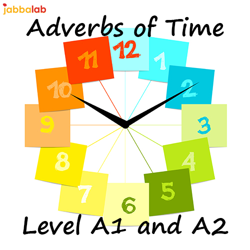 German Adverbs of Time  Level A1 and A2  JabbaLab Language Blog
