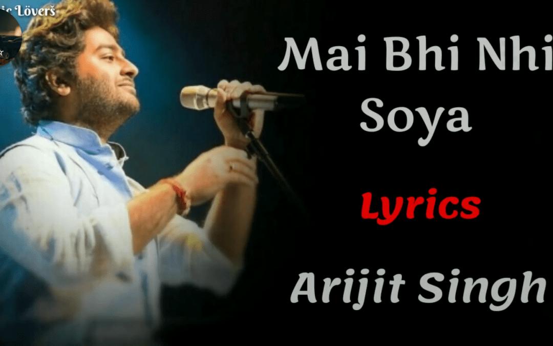 Main bhi nahin soya Tu bhi nahin soyi re