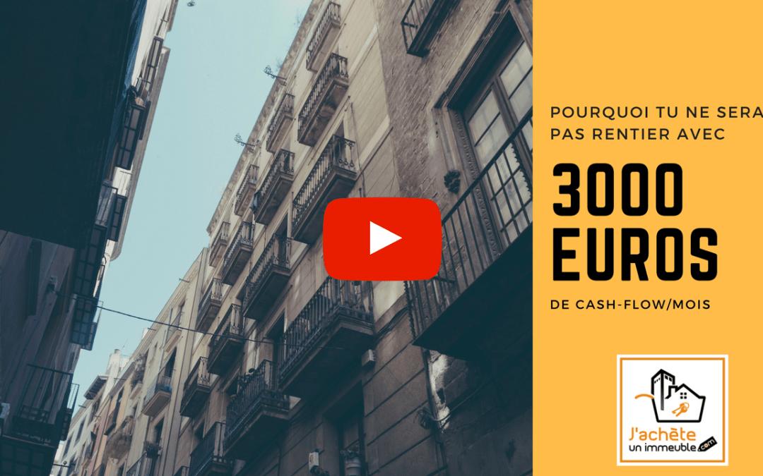 3000€ de cashflow par mois… Pourquoi tu ne seras pas rentier de l'immobilier !
