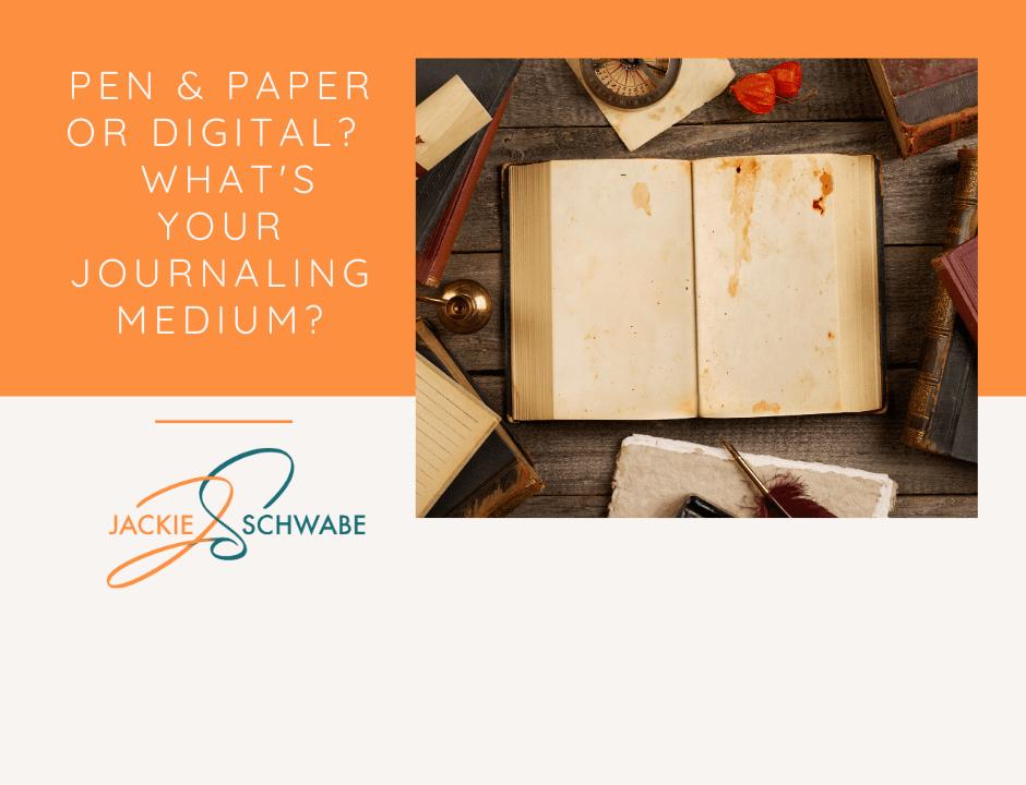 Pen and Paper or Digital - Journaling Medium